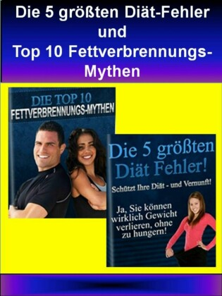 Die 5 größten Diät-Fehler und Top 10 Fettverbrennungs-Mythen
