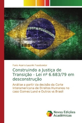 Construindo a Justiça de Transição - Lei nº 6.683 79 em desconstrução c0c91c01df0