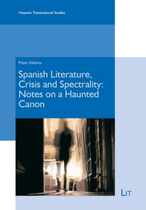 Spanish Literature, Crisis and Spectrality: Notes on a Haunted Canon
