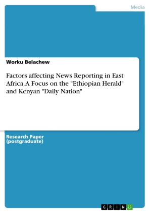 "Factors affecting News Reporting in East Africa. A Focus on the ""Ethiopian Herald"" and Kenyan ""Daily Nation"""