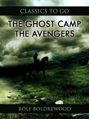 The Ghost Camp; Or, The Avengers
