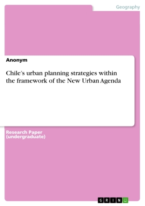Chile's urban planning strategies within the framework of the New Urban Agenda
