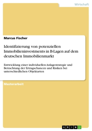 Identifizierung von potenziellen Immobilieninvestments in B-Lagen auf dem deutschen Immobilienmarkt