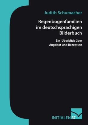 Regenbogenfamilien im deutschsprachigen Bilderbuch