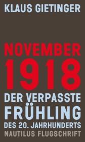 November 1918 - Der verpasste Frühling des 20. Jahrhunderts