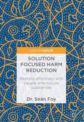 Solution Focused Harm Reduction