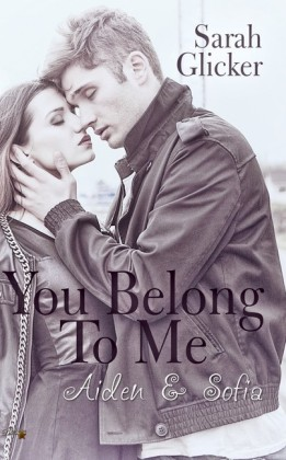 You belong to me: Aiden und Sophia