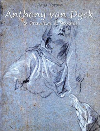 Anthony van Dyck: 70 Drawings & Studies