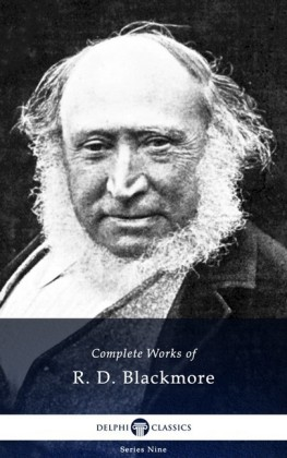 Delphi Complete Works of R. D. Blackmore (Illustrated)