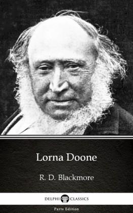 Lorna Doone by R. D. Blackmore - Delphi Classics (Illustrated)