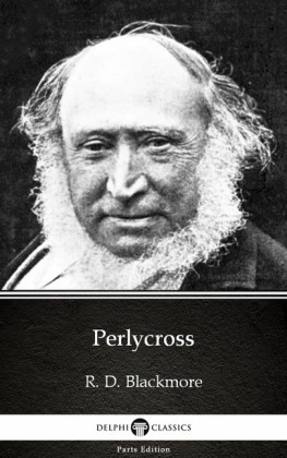 Perlycross by R. D. Blackmore - Delphi Classics (Illustrated)
