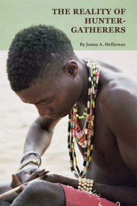 The Reality of Hunter-Gatherers