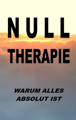 Nulltherapie - warum alles absolut ist