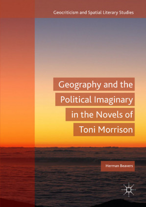 Geography and the Political Imaginary in the Novels of Toni Morrison