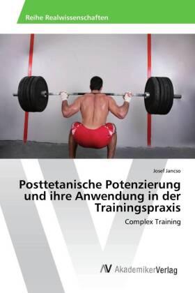 Posttetanische Potenzierung und ihre Anwendung in der Trainingspraxis