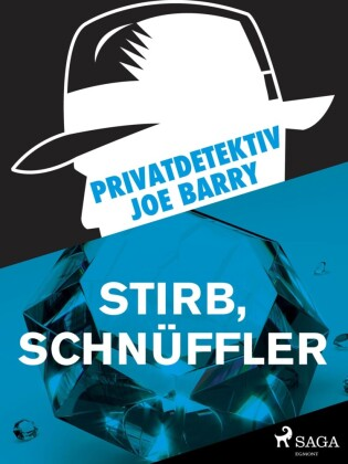 Privatdetektiv Joe Barry - Stirb, Schnüffler