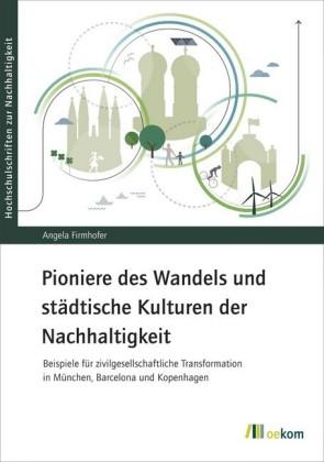 Pioniere des Wandels und städtische Kulturen der Nachhaltigkeit