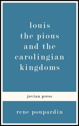 Louis the Pious and the Carolingian Kingdoms