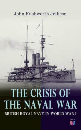 The Crisis of the Naval War: British Royal Navy in World War I