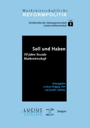 Soll und Haben - 50 Jahre Soziale Marktwirtschaft