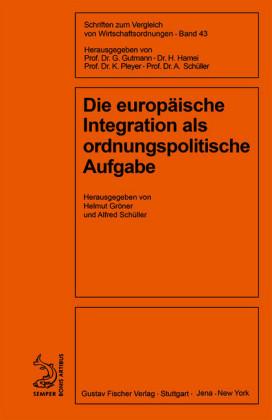 Die europäische Integration als ordnungspolitische Aufgabe