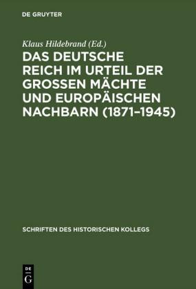 Das Deutsche Reich im Urteil der Großen Mächte und europäischen Nachbarn (1871-1945)