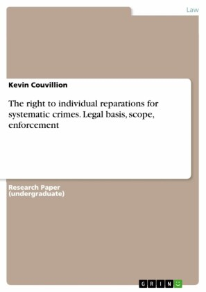 The right to individual reparations for systematic crimes. Legal basis, scope, enforcement