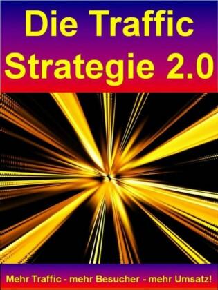 Die Traffic Strategie 2.0