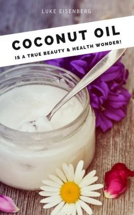 Coconut Oil is a true Beauty & Health Wonder