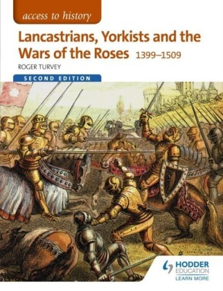 Access to History: Lancastrians, Yorkists and the Wars of the Roses, 1399 1509 Second Edition