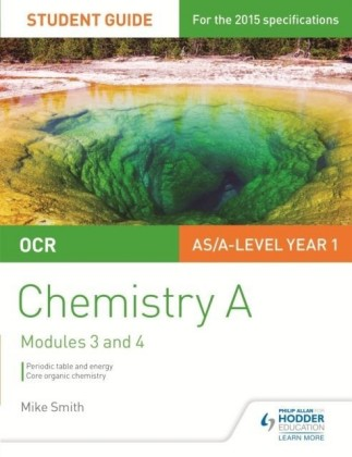 OCR AS/A Level Chemistry A Student Guide: Modules 3 and 4