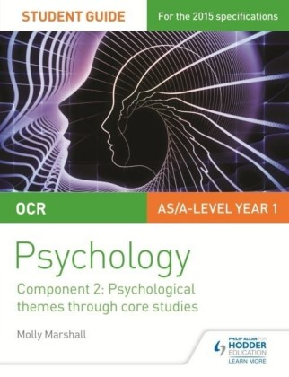 OCR Psychology Student Guide 2: Component 2: Psychological themes through core studies