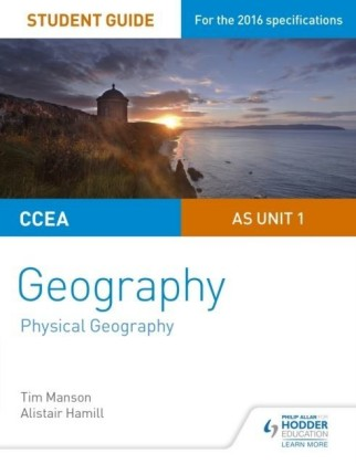 CCEA AS Unit 1 Geography Student Guide 1: Physical Geography