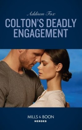 Colton's Deadly Engagement (Mills & Boon Heroes) (The Coltons of Red Ridge, Book 2)