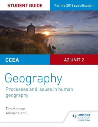 CCEA A2 Unit 2 Geography Student Guide 5: Processes and issues in human geography