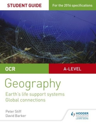 OCR AS/A-level Geography Student Guide 2: Earth's Life Support Systems; Global Connections