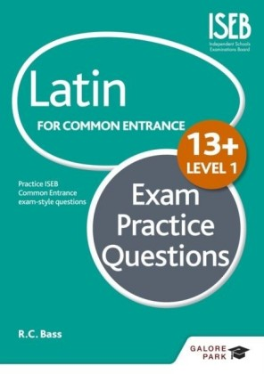 Latin for Common Entrance 13+ Exam Practice Questions Level 1