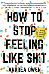 How to Stop Feeling Like Sh t