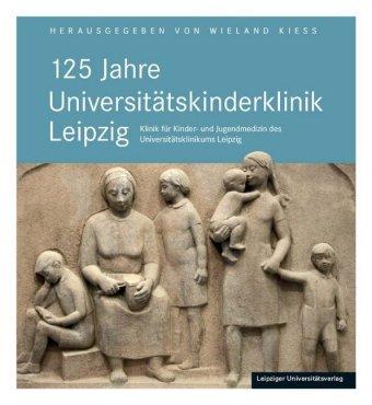 125 Jahre Universitätskinderklinik Leipzig