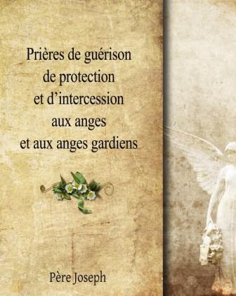 Prières de guérison et d'intercession aux Anges Gardiens