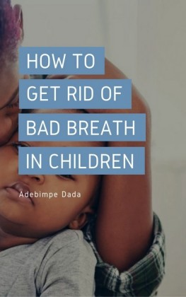 How to Get Rid Of Bad Breath in Children
