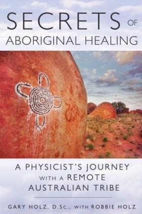 Secrets of Aboriginal Healing