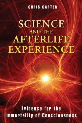 Science and the Afterlife Experience