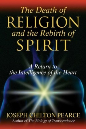 Death of Religion and the Rebirth of Spirit