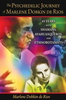 Psychedelic Journey of Marlene Dobkin de Rios