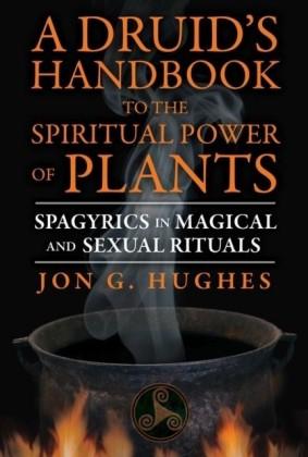 Druid's Handbook to the Spiritual Power of Plants