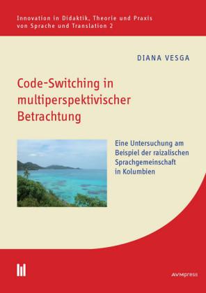 Code-Switching in multiperspektivischer Betrachtung