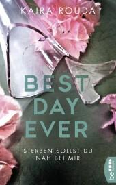 Best Day Ever - Sterben sollst Du nah bei mir