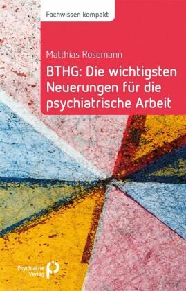 BTHG: Die wichtigsten Neuerungen für die psychiatrische Arbeit