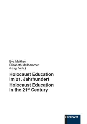 Holocaust Education im 21. Jahrhundert